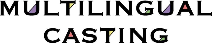MULTILINGUAL CASTING